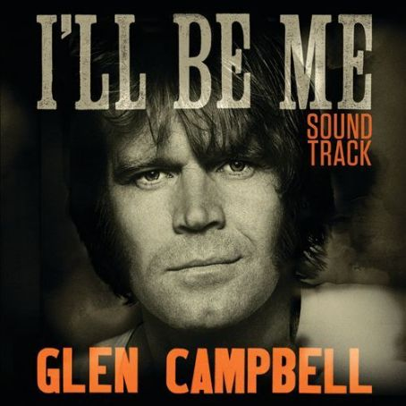 I'll Be Me [Soundtrack] - Glen Campbell