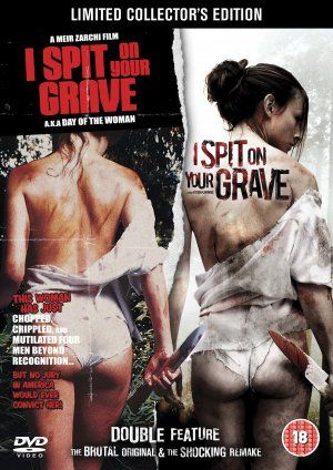 I Spit on Your Grave : Unrated