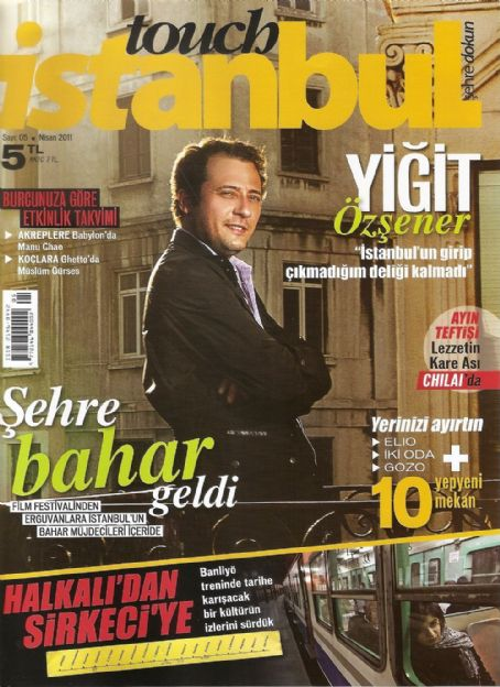 Yigit Özsener - Touch Istanbul Magazine Cover [Turkey] (April 2011)