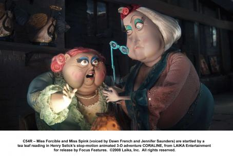 Dawn French Miss Forcible and Miss Spink (voiced by  and Jennifer Saunders) are startled by a tea leaf reading in Henry Selick's stop-motion animated 3-D adventure CORALINE, from LAIKA Entertainment for release by Focus Features. © 2008 Laika, Inc. All