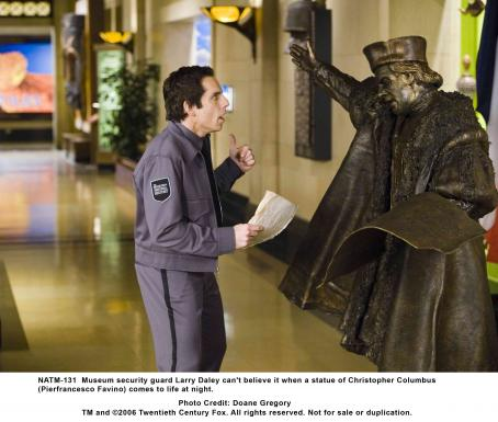 Night at the Museum Museum security guard Larry Daley can't believe it when a statue of Christopher Columbus (Pierfrancesco Favino) comes to life at night. Photo credit: Doane Gregory