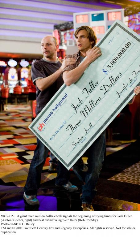 Rob Corddry A giant three million dollar check signals the beginning of trying times for Jack Fuller (Ashton Kutcher, right) and best friend/'wingman' Hater (). Photo credit: K.C. Bailey. TM and © 2008 Twentieth Century Fox and Regency Enterprises.