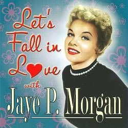 Jaye P. Morgan Let's Fall in Love with