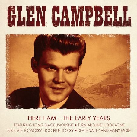 Glen Campell, Here I Am, the Early Years - Glen Campbell