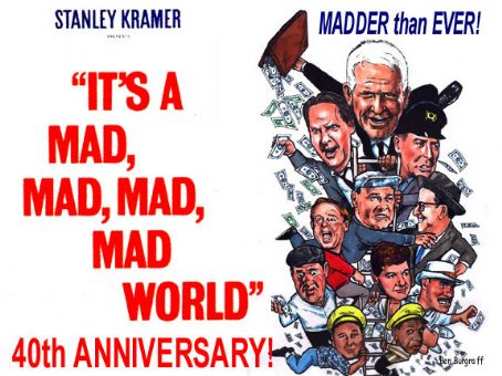 It's a Mad Mad Mad Mad World It's a Mad Mad Mad Mad World